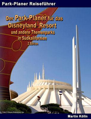 Cover: Der Park-Planer für das Disneyland Resort und andere Themenparks in Südkalifornien