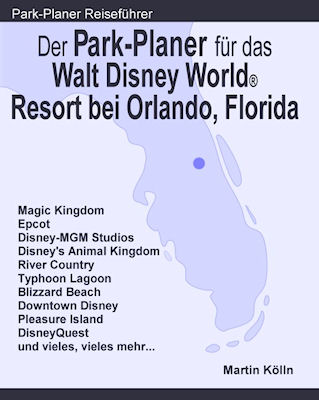 Cover: Der Park-Planer für das Walt Disney World Resort bei Orlando, Florida - 1. Edition