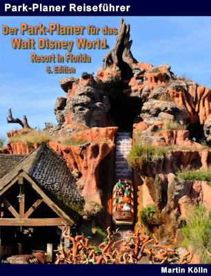 Der Park-Planer für das Walt Disney World Resort in Florida – 6. Edition